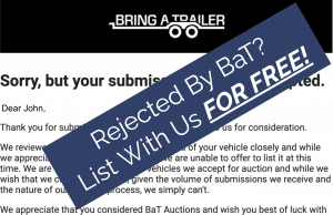 Turned Away By BaT? List With Us For Free!